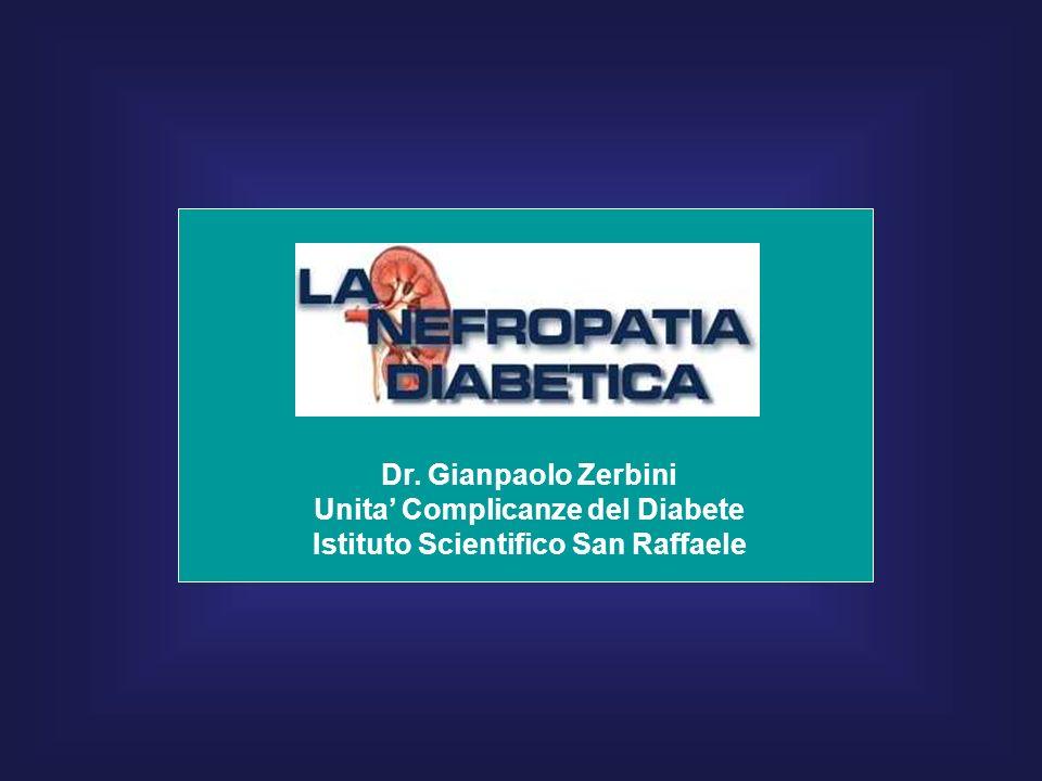 Dr. Gianpaolo Zerbini Unita Complicanze del Diabete Istituto Scientifico San Raffaele