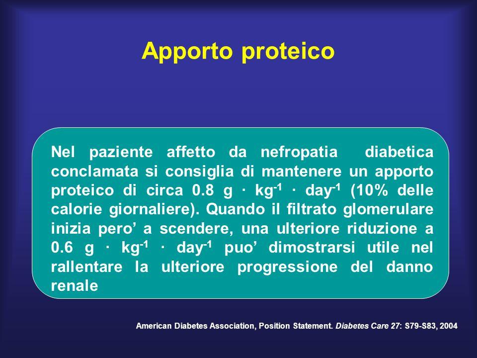 Nel paziente affetto da nefropatia diabetica conclamata si consiglia di mantenere un apporto proteico di circa 0.8 g · kg -1 · day -1 (10% delle calorie giornaliere).