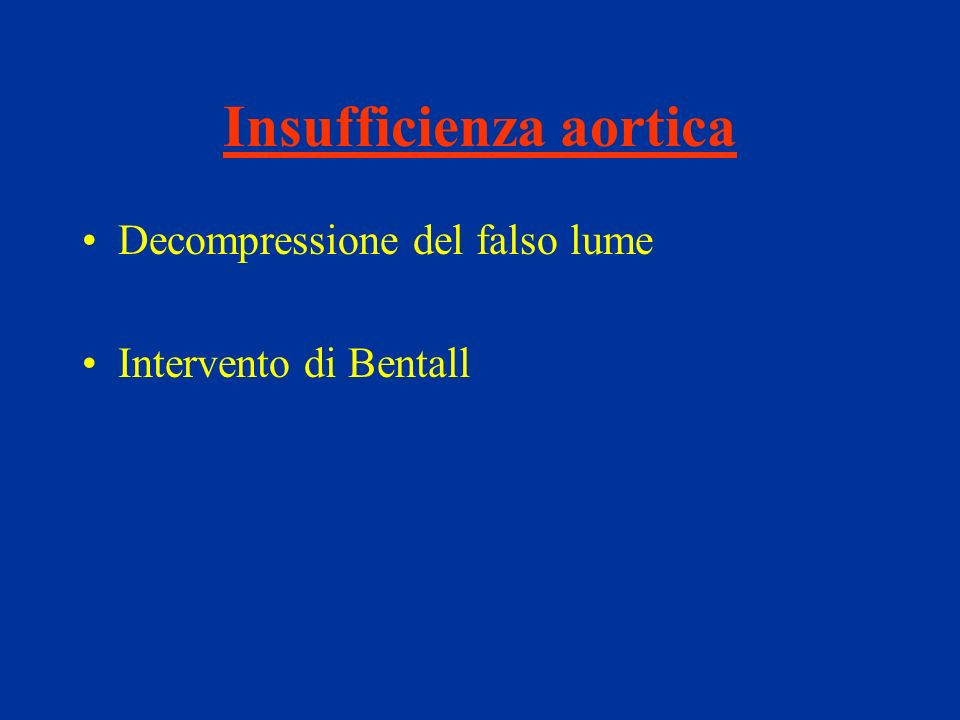 Insufficienza aortica Decompressione del falso lume Intervento di Bentall