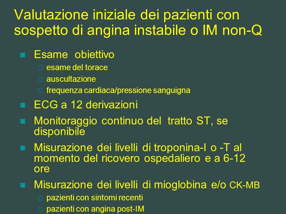Valutazione iniziale dei pazienti con sospetto di angina instabile o IM non-Q Esame obiettivo esame del torace auscultazione frequenza cardiaca/pressi