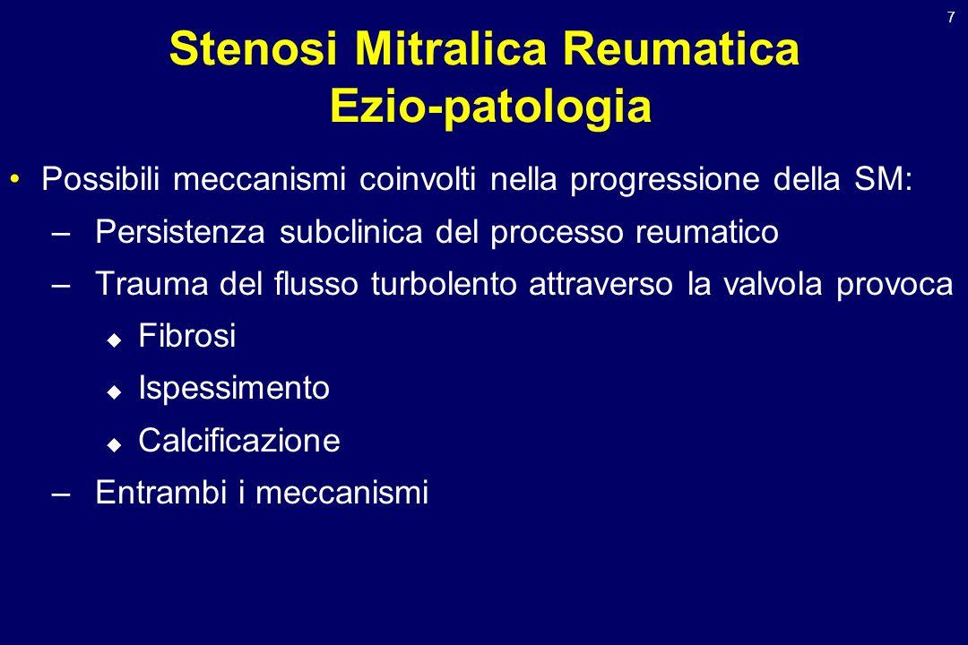 8 Stenosi Mitralica Reumatica Ezio-patologia Conseguenze sulle strutture a monte: –Dilatazione e calcificazione dellatrio sinistro –Formazione di trombi atriali –Cambiamenti nella circolazione polmonare