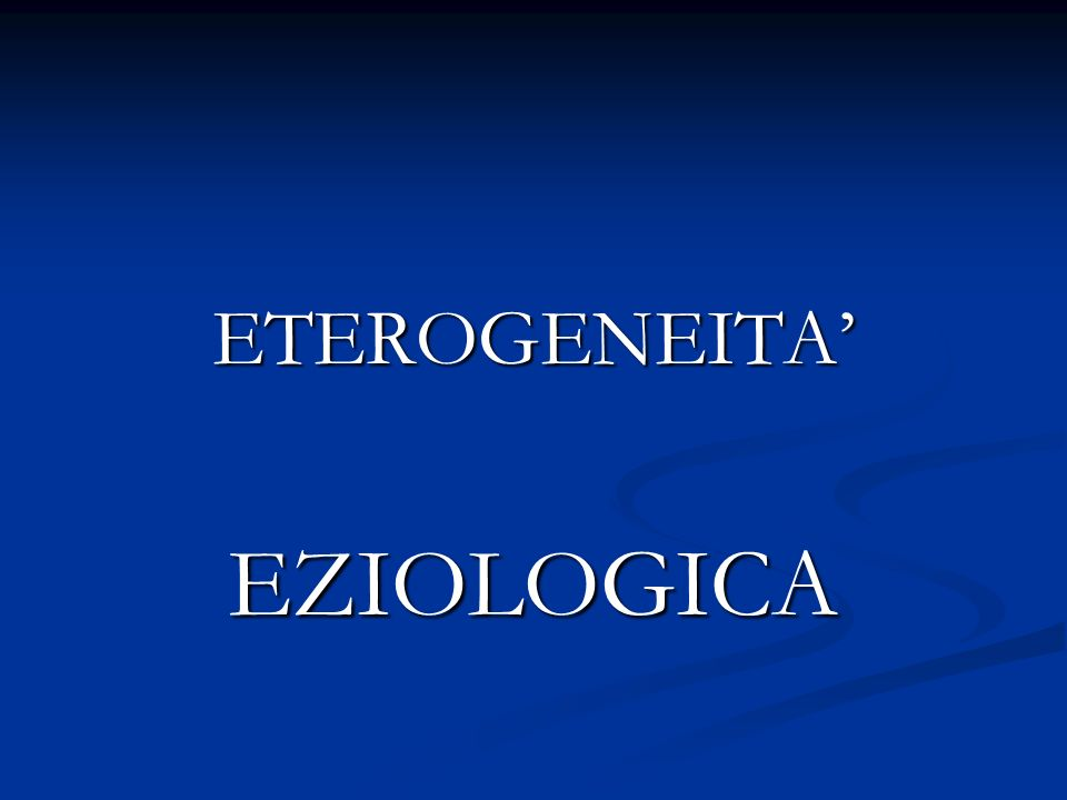 ETEROGENEITAEZIOLOGICA