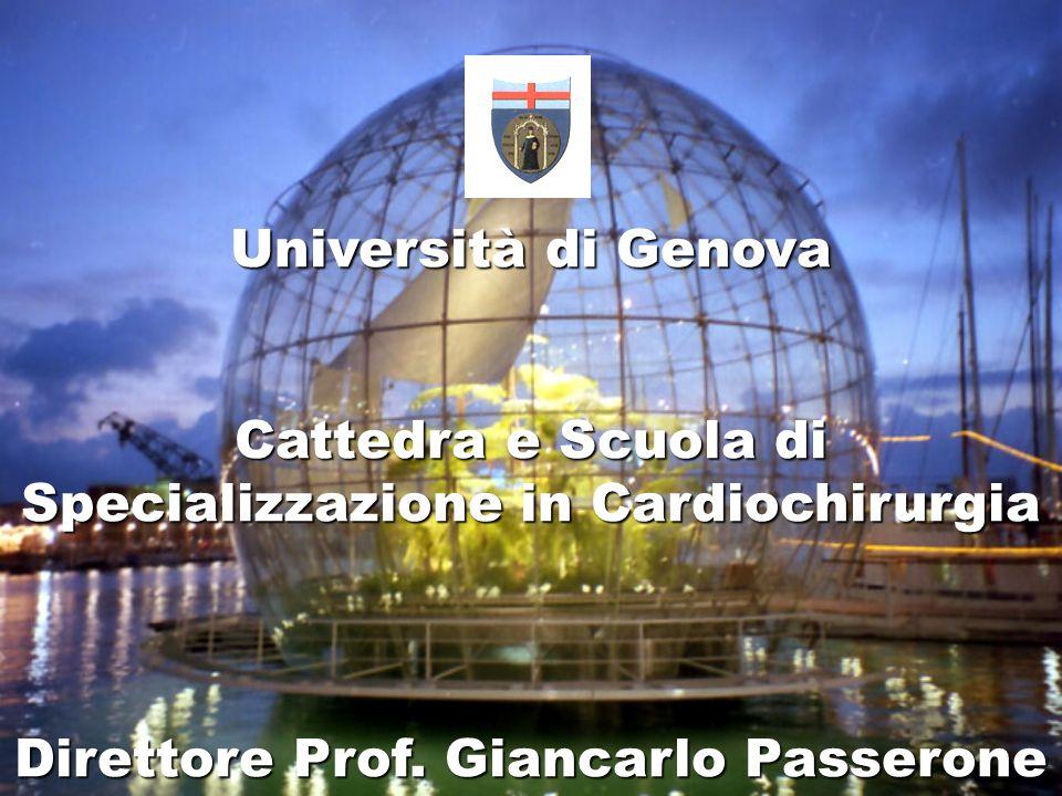 Università di Genova Cattedra e Scuola di Specializzazione in Cardiochirurgia Direttore Prof.