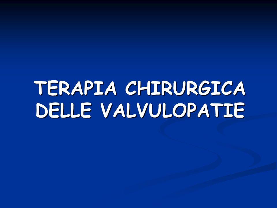 TERAPIA CHIRURGICA DELLE VALVULOPATIE