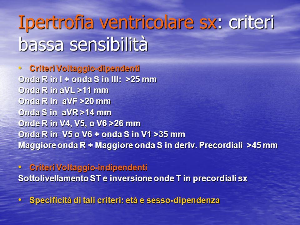 Ipertrofia ventricolare sx: criteri bassa sensibilità Criteri Voltaggio-dipendenti Criteri Voltaggio-dipendenti Onda R in I + onda S in III: >25 mm On