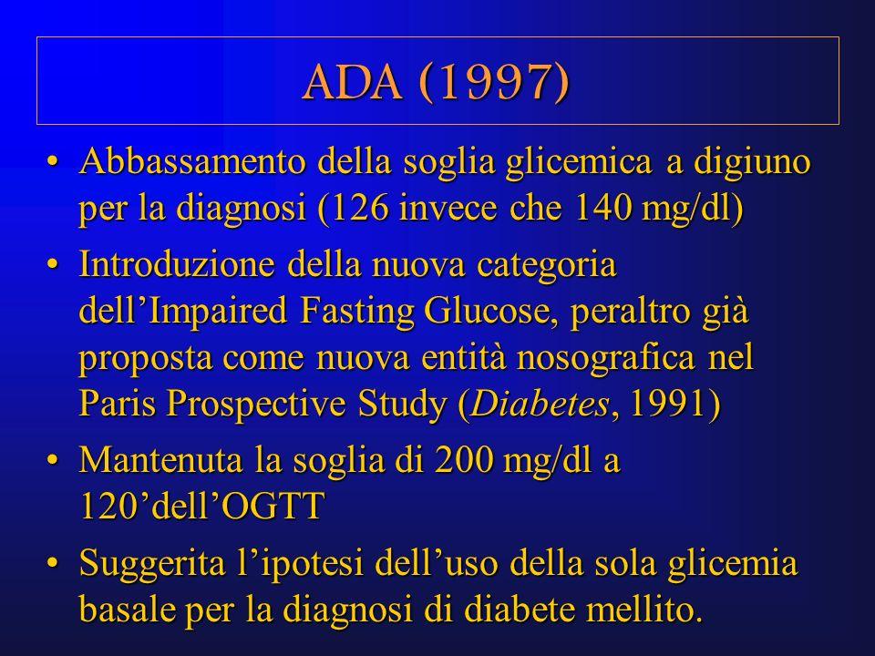 Abbassamento della soglia glicemica a digiuno per la diagnosi (126 invece che 140 mg/dl)Abbassamento della soglia glicemica a digiuno per la diagnosi