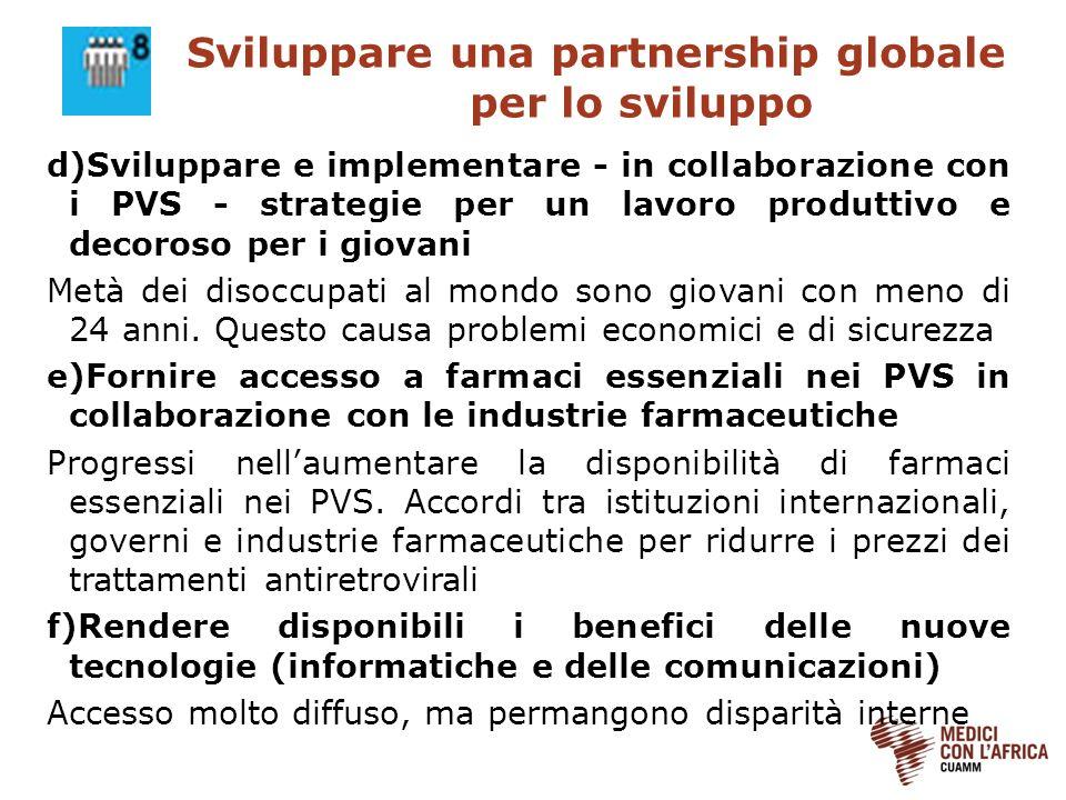 Sviluppare una partnership globale per lo sviluppo d)Sviluppare e implementare - in collaborazione con i PVS - strategie per un lavoro produttivo e de