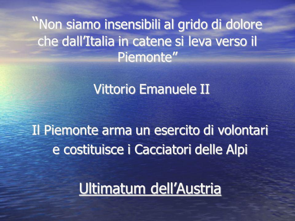 Non siamo insensibili al grido di dolore che dallItalia in catene si leva verso il Piemonte Vittorio Emanuele II Non siamo insensibili al grido di dol