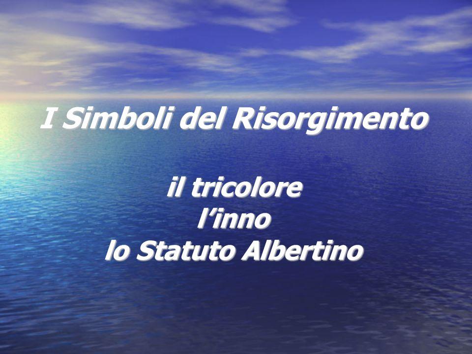 I Simboli del Risorgimento il tricolore linno lo Statuto Albertino