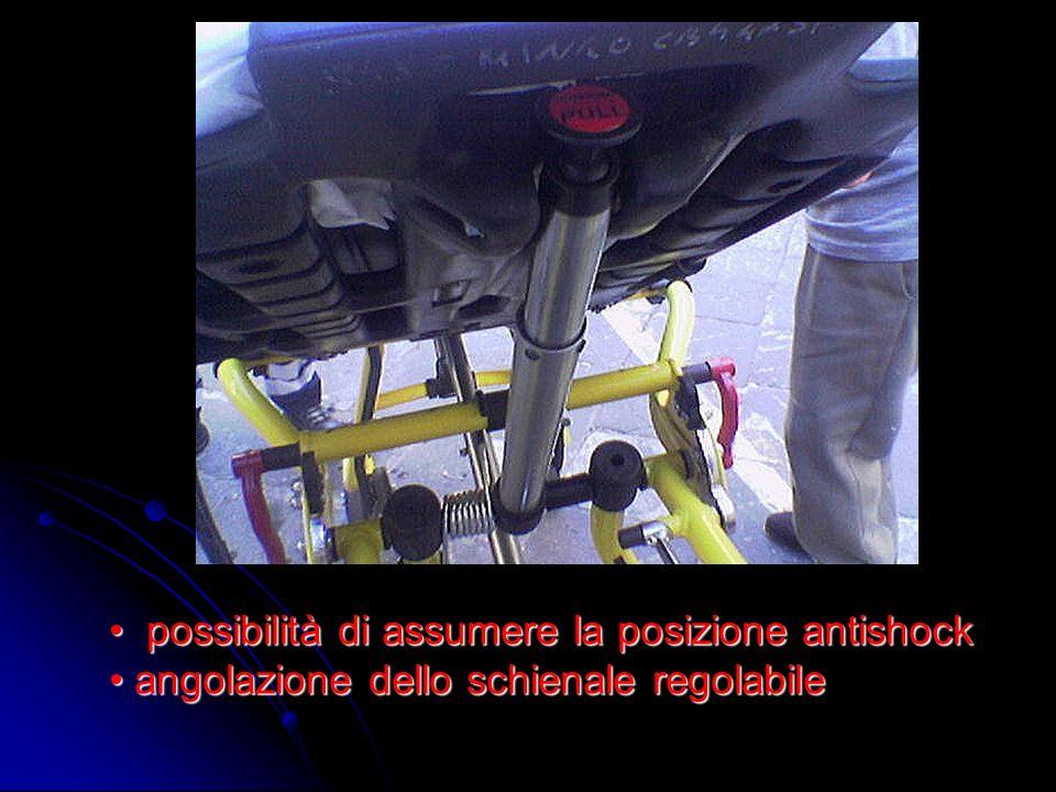 possibilità di assumere la posizione antishock angolazione dello schienale regolabile possibilità di assumere la posizione antishock angolazione dello