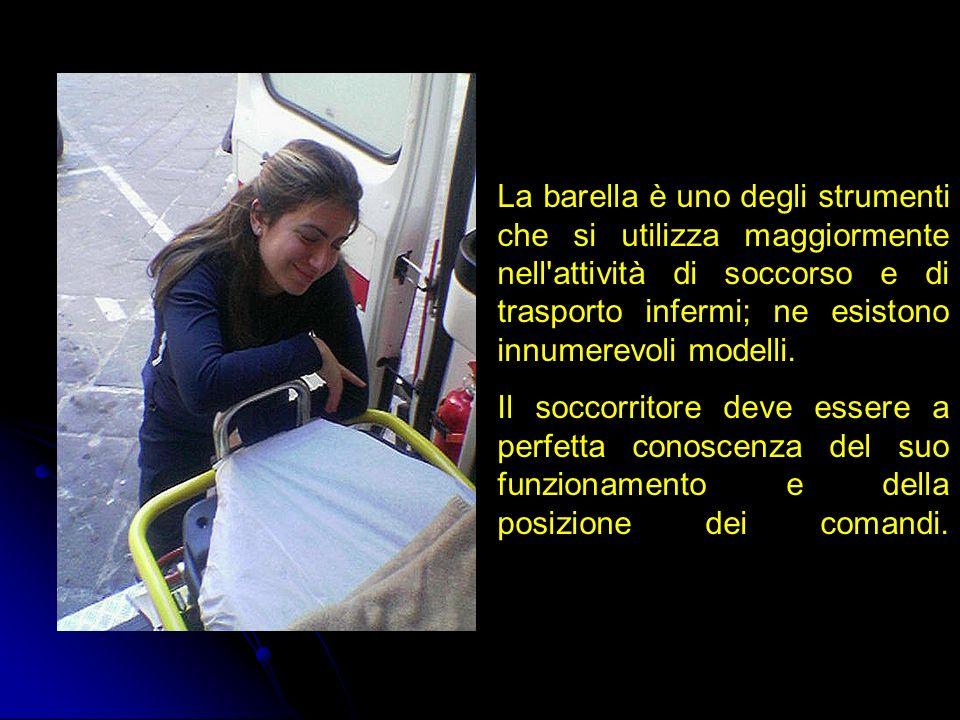 La barella è uno degli strumenti che si utilizza maggiormente nell'attività di soccorso e di trasporto infermi; ne esistono innumerevoli modelli. Il s