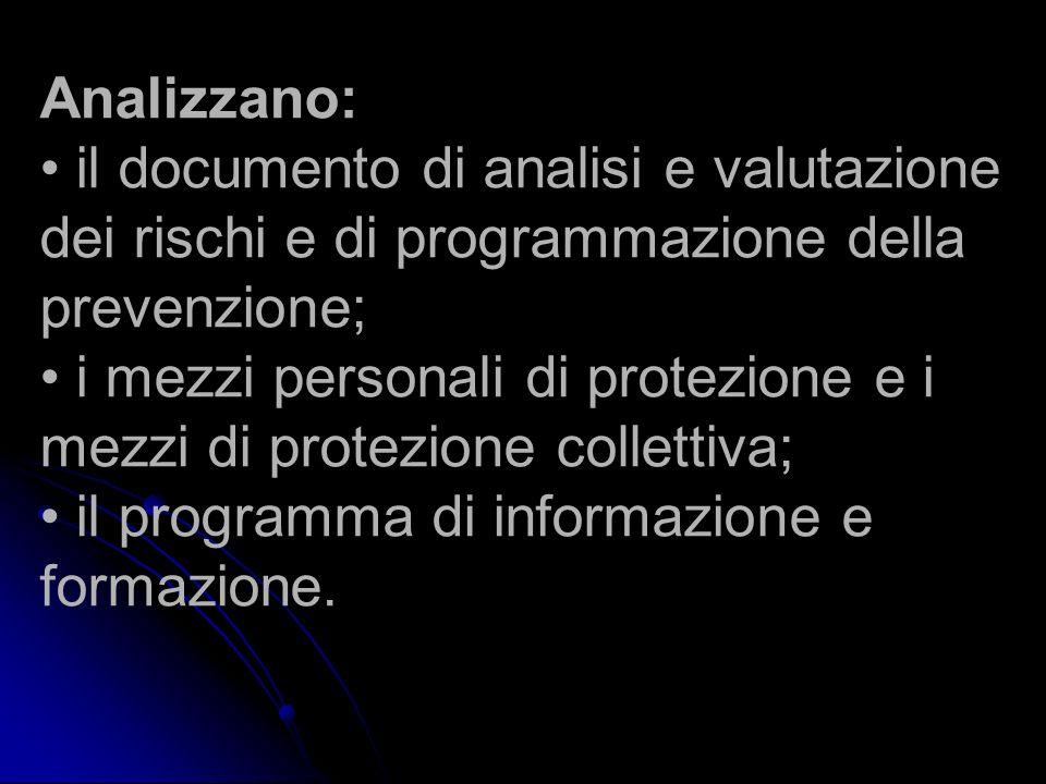 Analizzano: il documento di analisi e valutazione dei rischi e di programmazione della prevenzione; i mezzi personali di protezione e i mezzi di prote