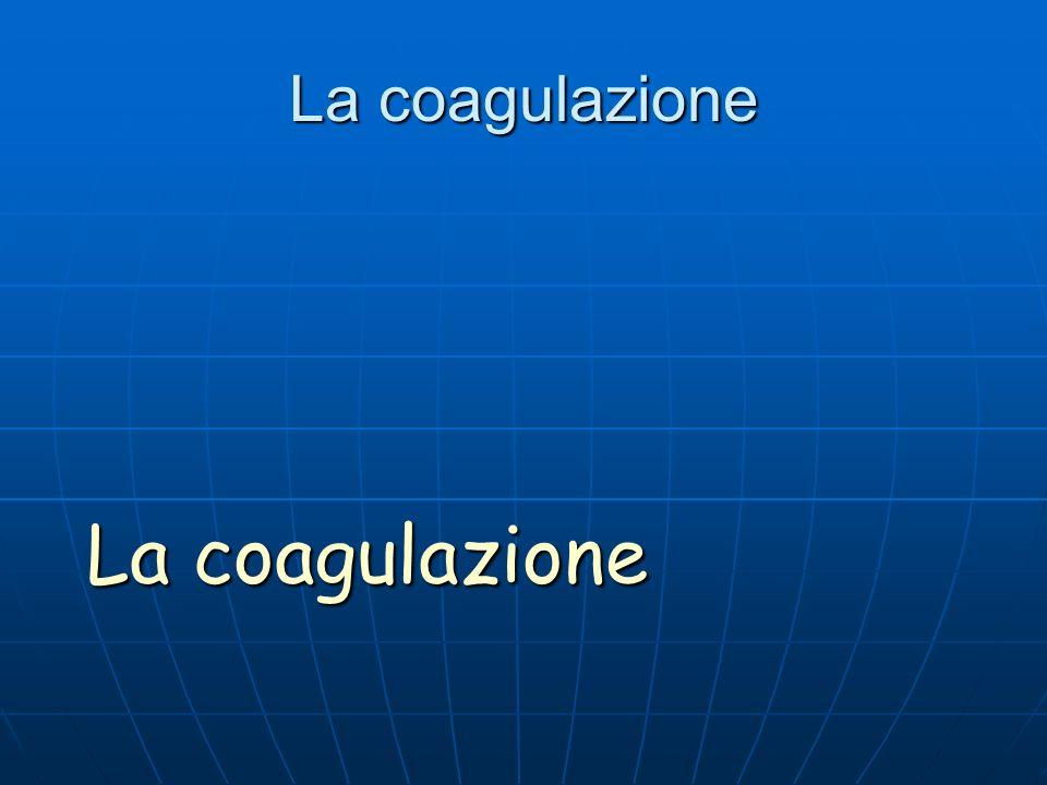 La coagulazione
