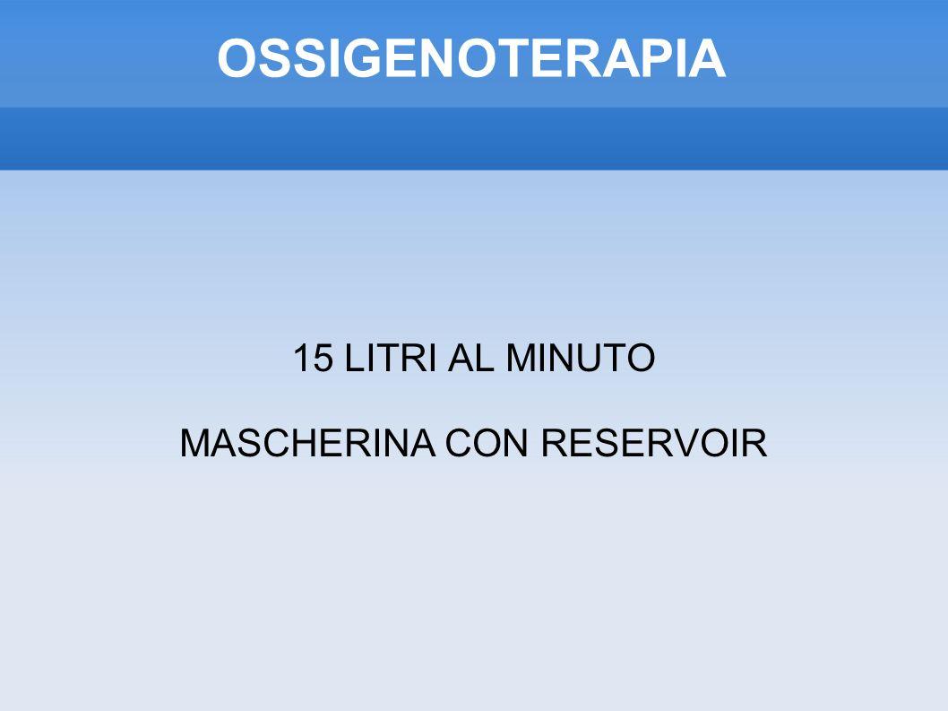 OSSIGENOTERAPIA 15 LITRI AL MINUTO MASCHERINA CON RESERVOIR