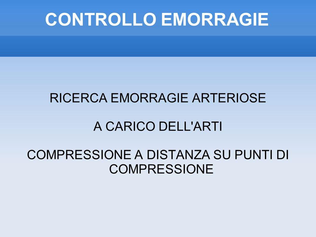 CONTROLLO EMORRAGIE RICERCA EMORRAGIE ARTERIOSE A CARICO DELL ARTI COMPRESSIONE A DISTANZA SU PUNTI DI COMPRESSIONE