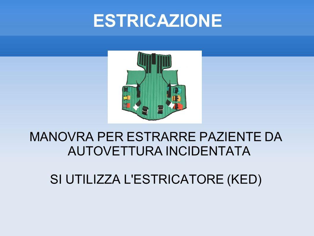 ESTRICAZIONE MANOVRA PER ESTRARRE PAZIENTE DA AUTOVETTURA INCIDENTATA SI UTILIZZA L ESTRICATORE (KED)