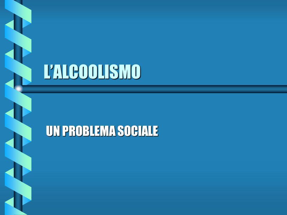 LALCOOLISMO UN PROBLEMA SOCIALE