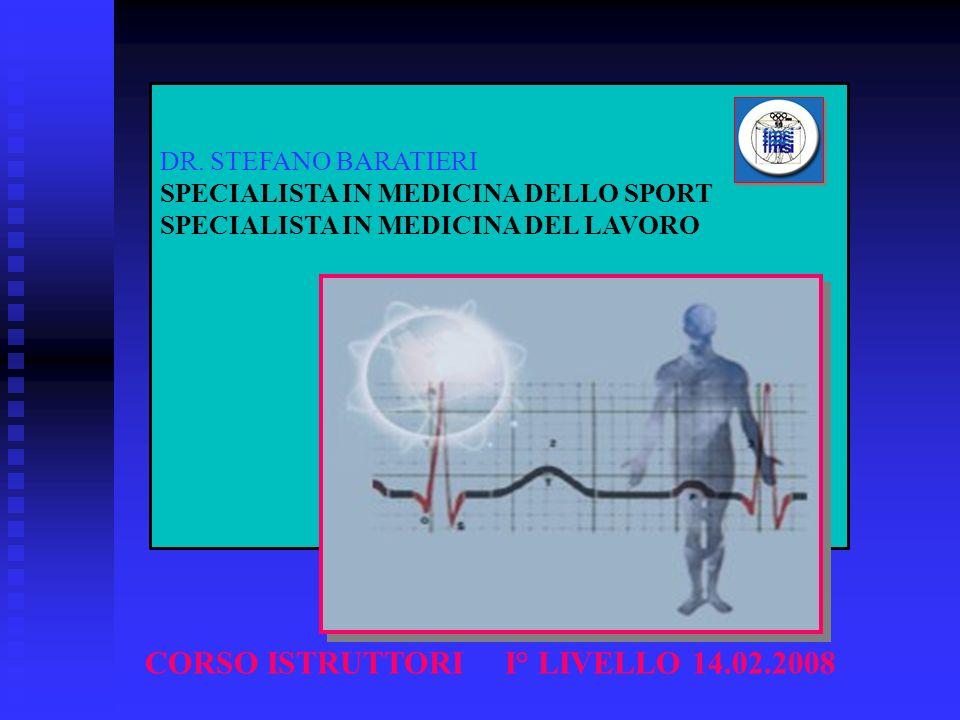 DR. STEFANO BARATIERI SPECIALISTA IN MEDICINA DELLO SPORT SPECIALISTA IN MEDICINA DEL LAVORO CORSO ISTRUTTORII° LIVELLO 14.02.2008