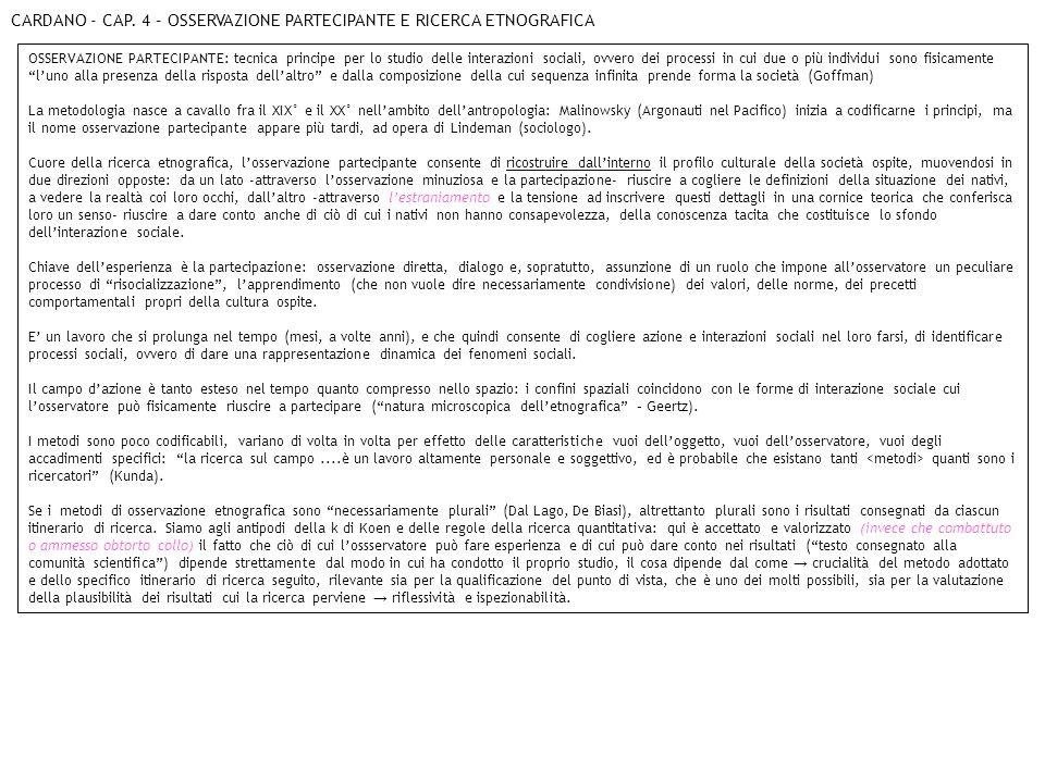 CARDANO - CAP. 4 – OSSERVAZIONE PARTECIPANTE E RICERCA ETNOGRAFICA OSSERVAZIONE PARTECIPANTE: tecnica principe per lo studio delle interazioni sociali
