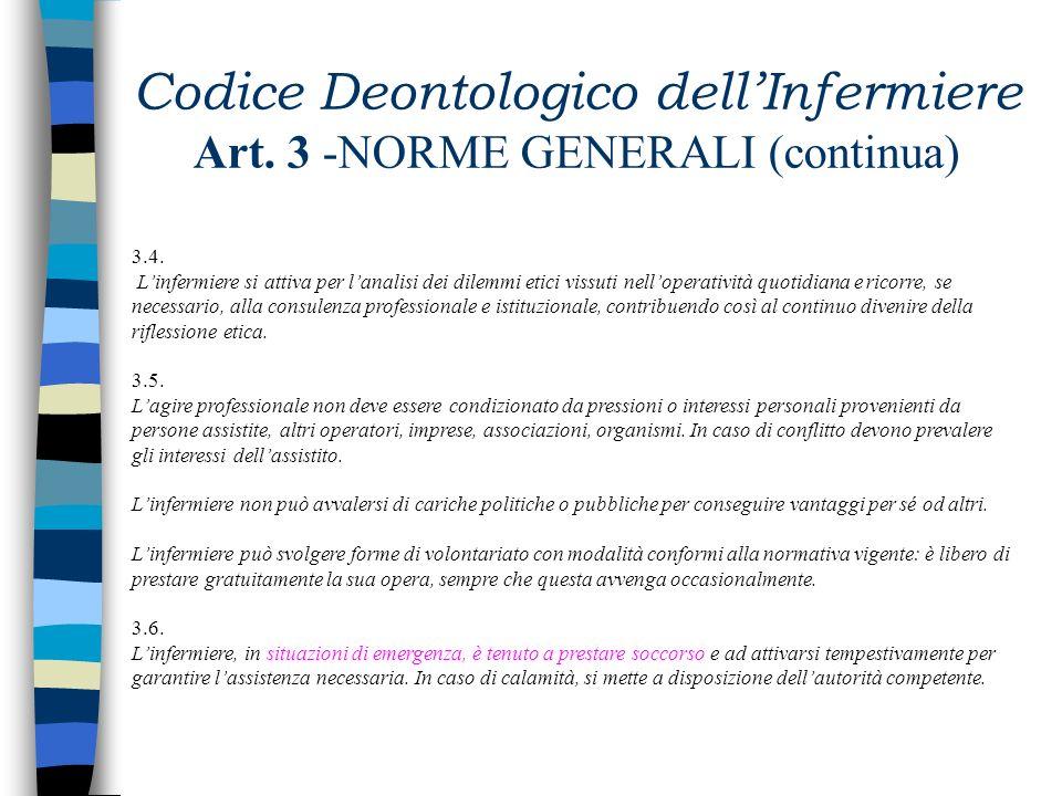 Codice Deontologico dellInfermiere Art. 3 - NORME GENERALI 3.1. Linfermiere aggiorna le proprie conoscenze attraverso la formazione permanente, la rif