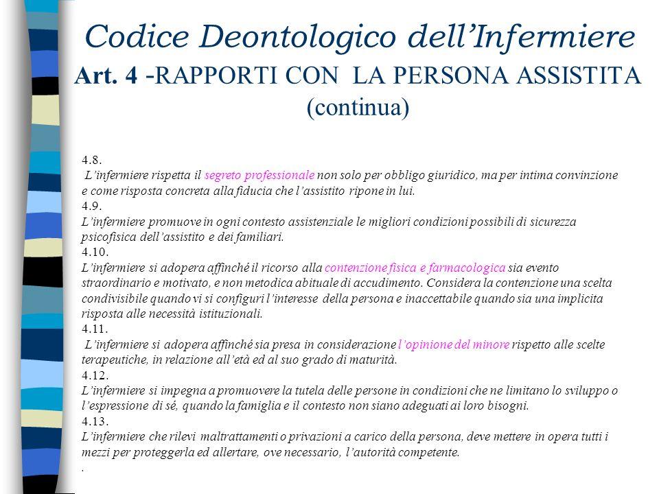 Codice Deontologico dellInfermiere Art. 4 - RAPPORTI CON LA PERSONA ASSISTITA 4.1. Linfermiere promuove, attraverso leducazione, stili di vita sani e