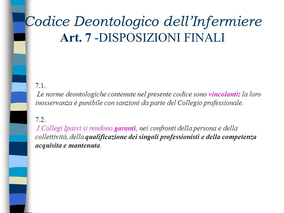 Codice Deontologico dellInfermiere Art. 6 - RAPPORTI CON LE ISTITUZIONI 6.1. Linfermiere ai diversi livelli di responsabilità, contribuisce ad orienta