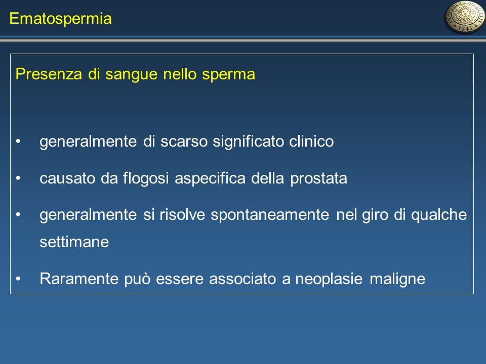 Ematospermia Presenza di sangue nello sperma generalmente di scarso significato clinico causato da flogosi aspecifica della prostata generalmente si r