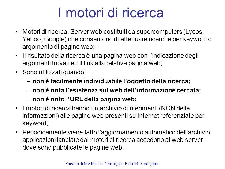 Facoltà di Medicina e Chirurgia - Ezio M.Ferdeghini I motori di ricerca Motori di ricerca.