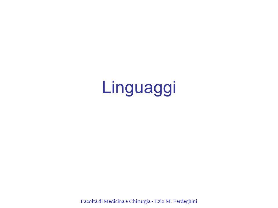 Facoltà di Medicina e Chirurgia - Ezio M. Ferdeghini Linguaggi