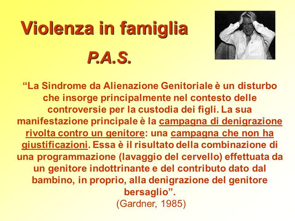 P.A.S. La Sindrome da Alienazione Genitoriale è un disturbo che insorge principalmente nel contesto delle controversie per la custodia dei figli. La s