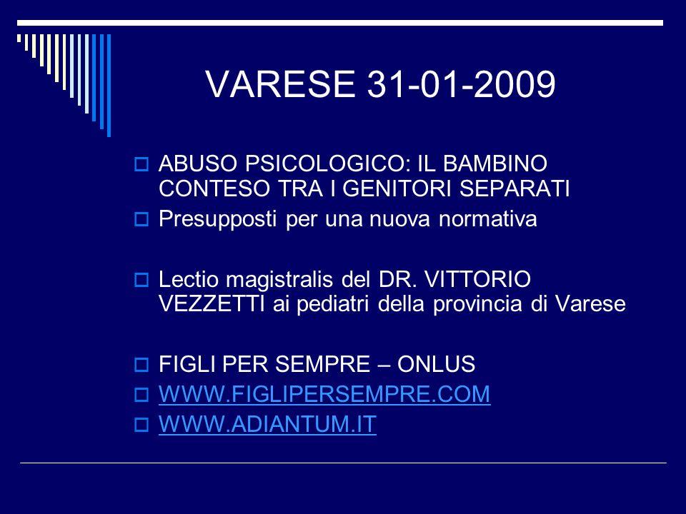 FIGLI PER SEMPRE - ONLUS AGOSTO 2003; APRILE 2005: PAPA SEPARATI DAI FIGLI – VARESE FEBBRAIO 2006:ASSOC.