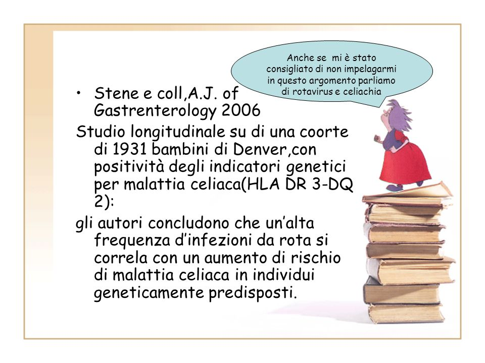 Stene e coll,A.J. of Gastrenterology 2006 Studio longitudinale su di una coorte di 1931 bambini di Denver,con positività degli indicatori genetici per