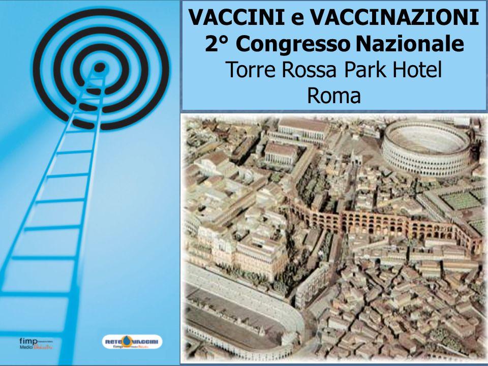 VACCINI e VACCINAZIONI 2° Congresso Nazionale Torre Rossa Park Hotel Roma