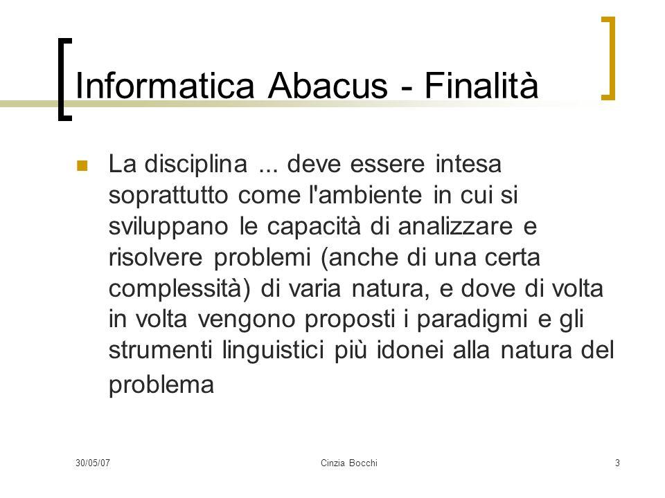 30/05/07Cinzia Bocchi3 Informatica Abacus - Finalità La disciplina...