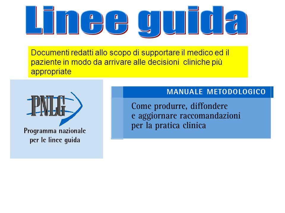 Documenti redatti allo scopo di supportare il medico ed il paziente in modo da arrivare alle decisioni cliniche più appropriate