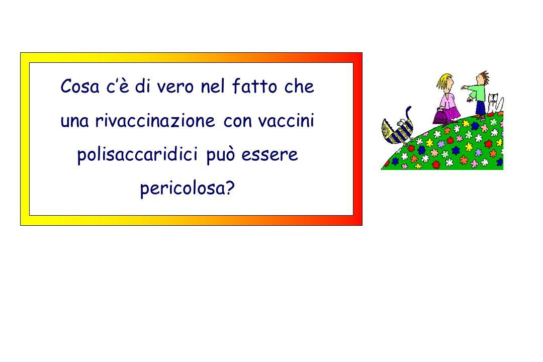Cosa cè di vero nel fatto che una rivaccinazione con vaccini polisaccaridici può essere pericolosa?