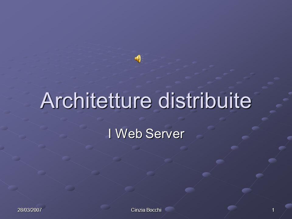 28/03/2007 Cinzia Bocchi 1 Architetture distribuite I Web Server