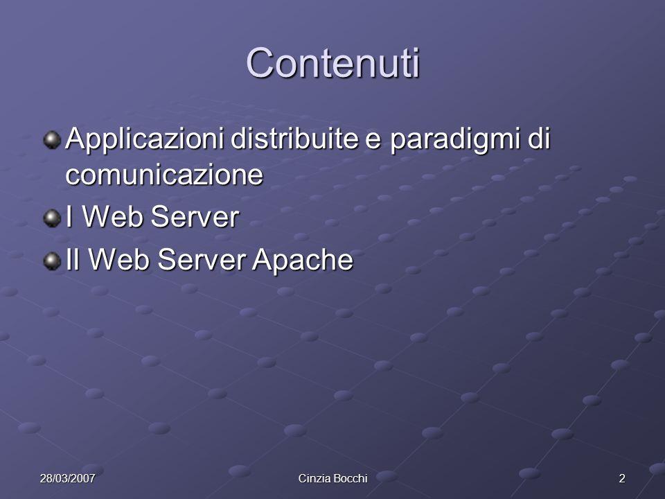 228/03/2007Cinzia Bocchi Contenuti Applicazioni distribuite e paradigmi di comunicazione I Web Server Il Web Server Apache