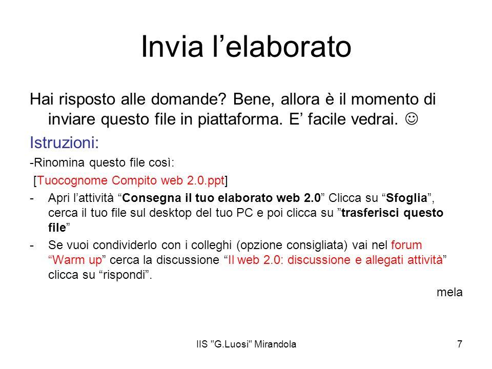 IIS G.Luosi Mirandola7 Invia lelaborato Hai risposto alle domande.