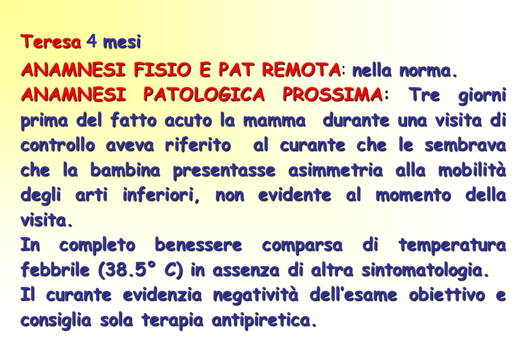 Teresamesi Teresa 4 mesi ANAMNESI FISIO E PAT REMOTAnella norma.