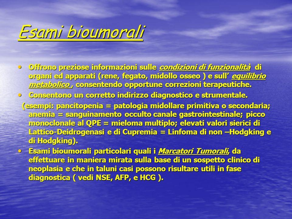 Esami bioumorali Emergenza SISTEMICHE: SISTEMICHE: METABOLICHE:ipercalcemia, Sindrome da lisi tumorale (ac.