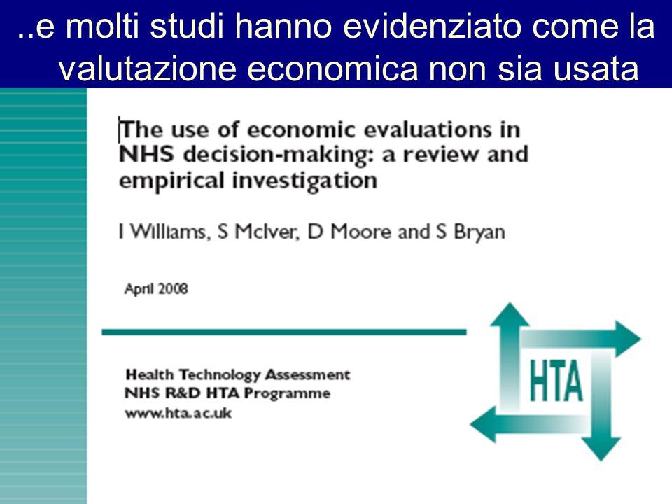 ..e molti studi hanno evidenziato come la valutazione economica non sia usata