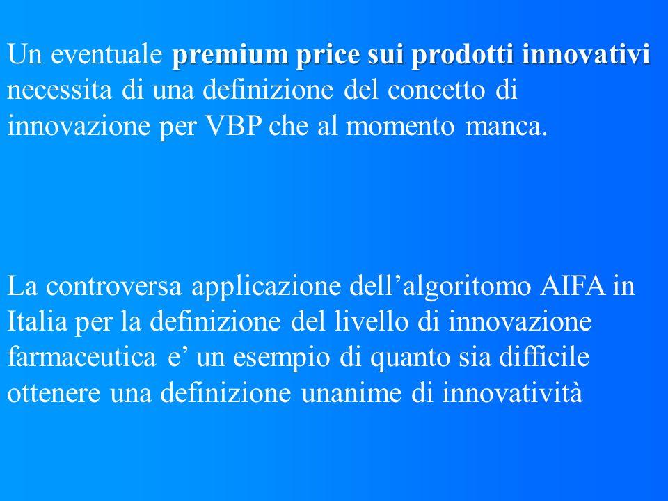 premium price sui prodotti innovativi Un eventuale premium price sui prodotti innovativi necessita di una definizione del concetto di innovazione per