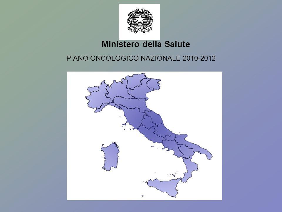 PIANO ONCOLOGICO NAZIONALE 2010-2012 Ministero della Salute