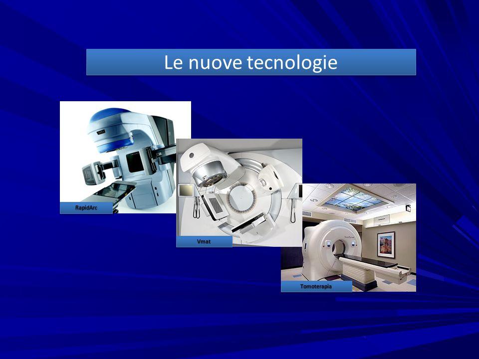 Le nuove tecnologie RapidArcRapidArc VmatVmat TomoterapiaTomoterapia