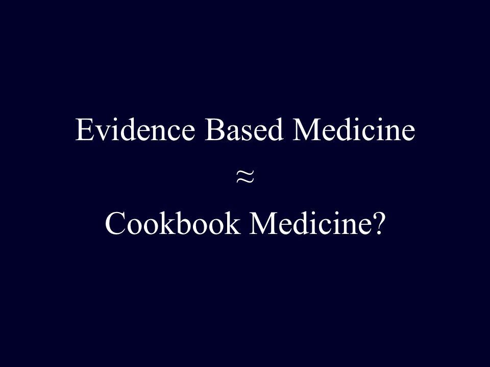 Evidence Based Medicine Cookbook Medicine?