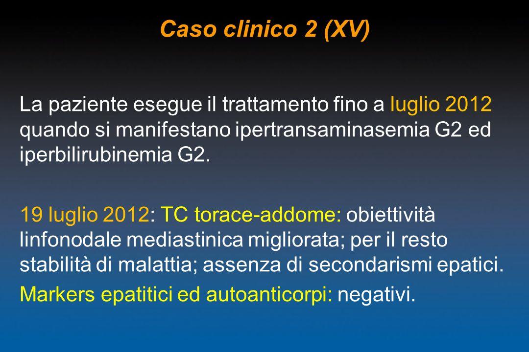 Caso clinico 2 (XV) La paziente esegue il trattamento fino a luglio 2012 quando si manifestano ipertransaminasemia G2 ed iperbilirubinemia G2. 19 lugl