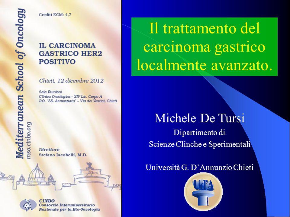 Il trattamento del carcinoma gastrico localmente avanzato. Michele De Tursi Dipartimento di Scienze Clinche e Sperimentali Università G. DAnnunzio Chi