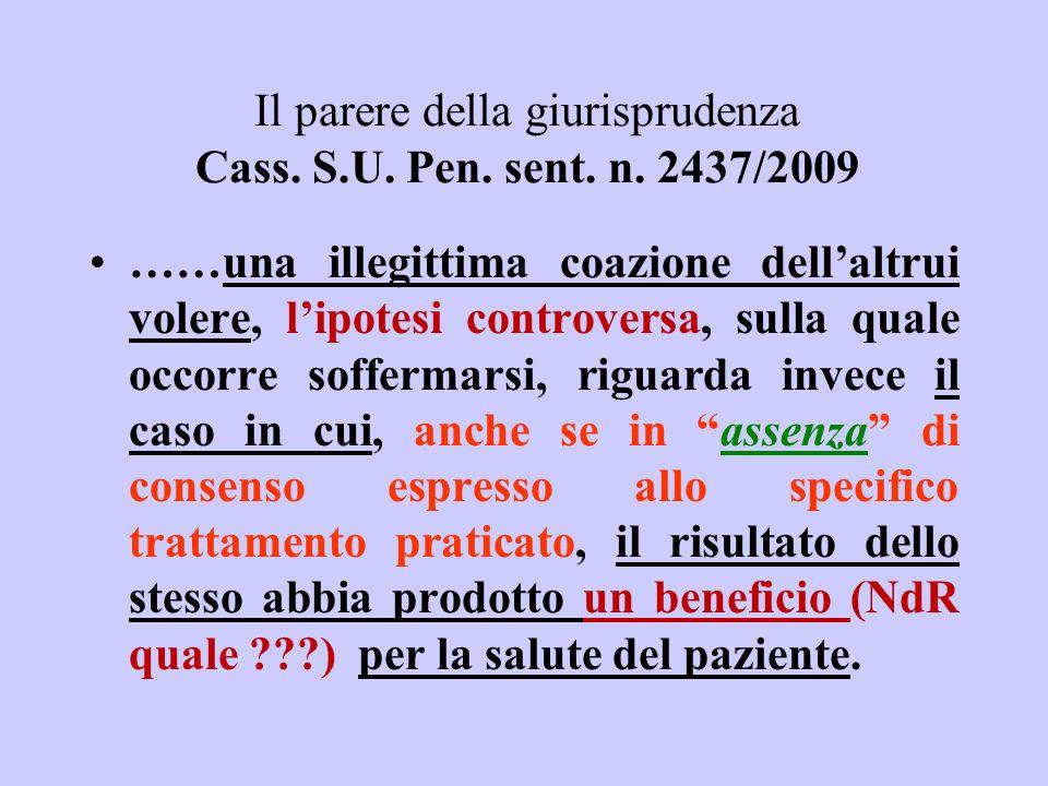 Il parere della giurisprudenza Cass. S.U. Pen. sent. n. 2437/2009 ……una illegittima coazione dellaltrui volere, lipotesi controversa, sulla quale occo