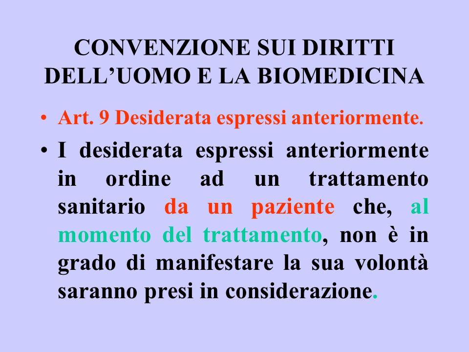 CONVENZIONE SUI DIRITTI DELLUOMO E LA BIOMEDICINA Art. 9 Desiderata espressi anteriormente. I desiderata espressi anteriormente in ordine ad un tratta